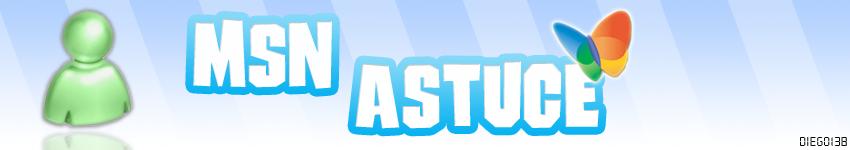 Msn Astuce