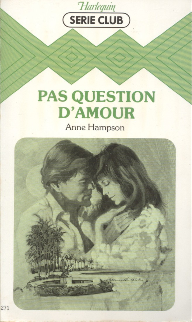 Anne Hampson - Pas question d'amour