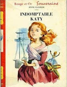 Anne Clairac - Indomptable Katy