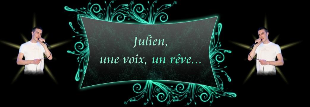 Julien : une voix, un rêve...