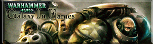W40k: Galaxy In Flames forums