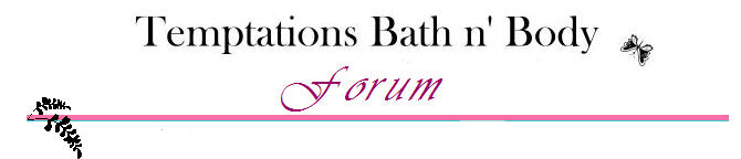 Temptations Bath n' Body Forum