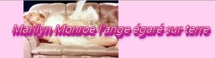 Marilyn Monroe, l'ange égaré sur terre